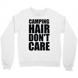 camping hair don't care Crewneck Sweatshirt | Artistshot