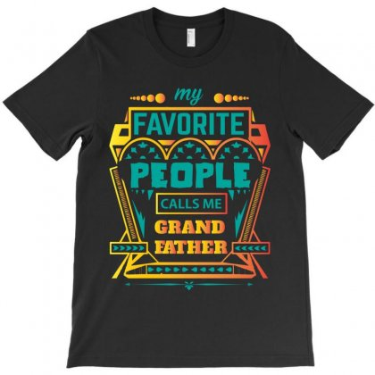 My Favorite People Calls Me Grandfather T-shirt Designed By Designbycommodus