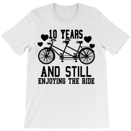 10 Years And Still Enjoying The Ride T-shirt Designed By Bettercallsaul