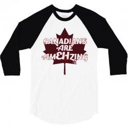 canadians are amehzing 3/4 Sleeve Shirt | Artistshot
