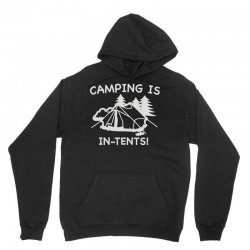 camping is in tents Unisex Hoodie | Artistshot