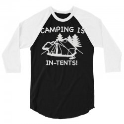 camping is in tents 3/4 Sleeve Shirt | Artistshot
