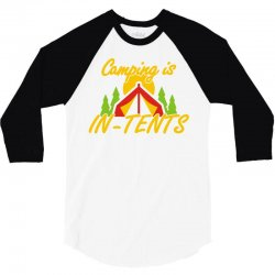 camping is in tents 3/4 Sleeve Shirt   Artistshot