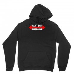 cant ban these guns Unisex Hoodie | Artistshot
