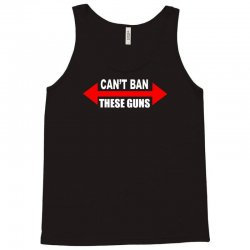 cant ban these guns Tank Top | Artistshot
