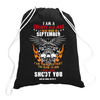 I Am A Grumpy Old Man Moto September Drawstring Bags Designed By Rardesign