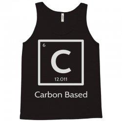 carbon based organism Tank Top | Artistshot