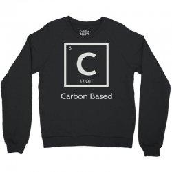 carbon based organism Crewneck Sweatshirt | Artistshot