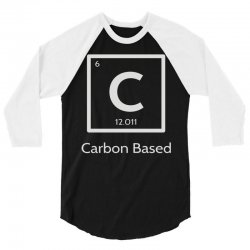 carbon based organism 3/4 Sleeve Shirt | Artistshot
