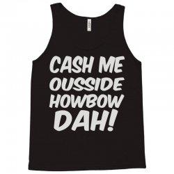 cash me ousside howbow dah Tank Top | Artistshot