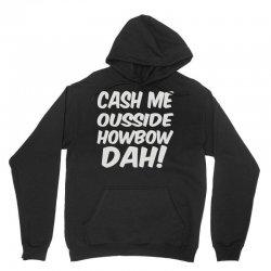 cash me ousside howbow dah Unisex Hoodie | Artistshot