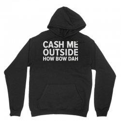 cash me outside Unisex Hoodie   Artistshot