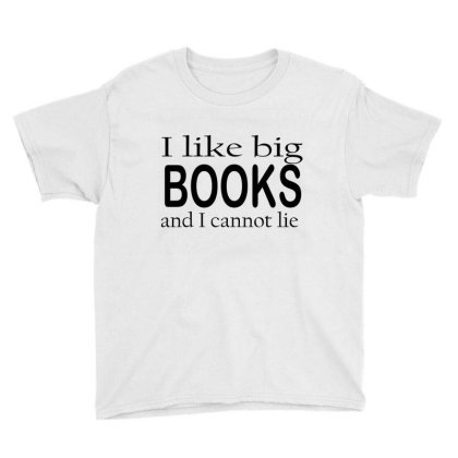 I Loke Big Books And I Cannot Youth Tee Designed By Suryanaagus