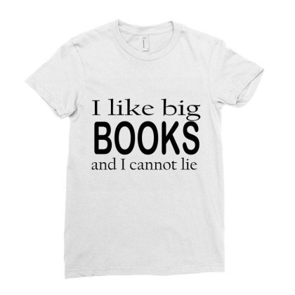 I Loke Big Books And I Cannot Ladies Fitted T-shirt Designed By Suryanaagus