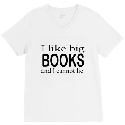 I Loke Big Books And I Cannot V-neck Tee Designed By Suryanaagus