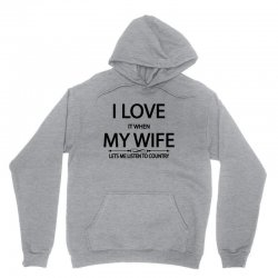 I Love Wife It When Lets Me Listen To Country Unisex Hoodie | Artistshot