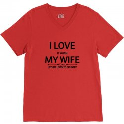 I Love Wife It When Lets Me Listen To Country V-Neck Tee | Artistshot