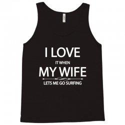 I Love Wife It When Lets Me Go Surfing Tank Top   Artistshot