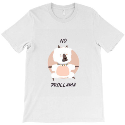 No Prollama T-shirt Designed By Perfect Designers