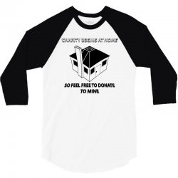 charity begins at home so feel free to donate to mine 3/4 Sleeve Shirt | Artistshot