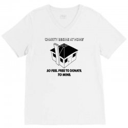 charity begins at home so feel free to donate to mine V-Neck Tee | Artistshot