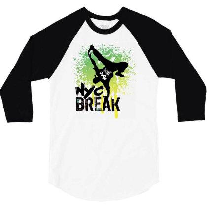 Break Dance 3/4 Sleeve Shirt Designed By Coşkun