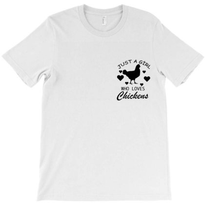 Just A Girl Who Love Chickens T-shirt Designed By Bettercallsaul
