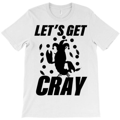 Let's Get Crazy T-shirt Designed By Bettercallsaul