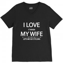 I Love Wife It When Lets Me Go Cycling V-Neck Tee | Artistshot