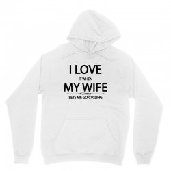 I Love Wife It When Lets Me Go Cycling Unisex Hoodie | Artistshot