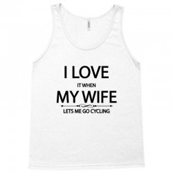 I Love Wife It When Lets Me Go Cycling Tank Top | Artistshot