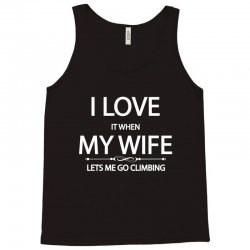 I Love Wife It When Lets Me Go Climbing Tank Top | Artistshot