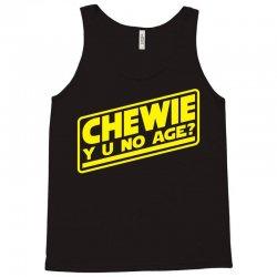chewie y u no age Tank Top | Artistshot