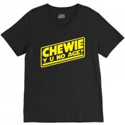 chewie y u no age V-Neck Tee | Artistshot