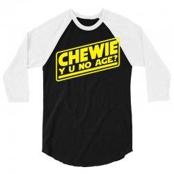 chewie y u no age 3/4 Sleeve Shirt | Artistshot
