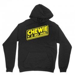 chewie y u no age Unisex Hoodie | Artistshot