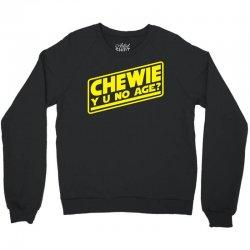 chewie y u no age Crewneck Sweatshirt | Artistshot