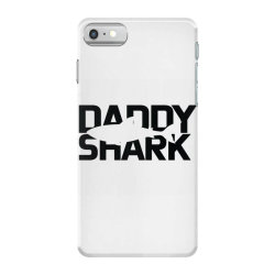 Daddy Shark iPhone 7 Case | Artistshot