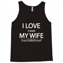 I Love Wife It When Lets Me Go Camping With The Boys Tank Top   Artistshot