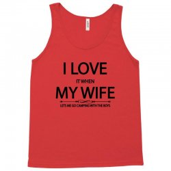 I Love Wife It When Lets Me Go Camping With The Boys Tank Top | Artistshot