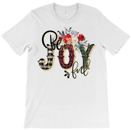 Be Joy Ful T-shirt Designed By Badaudesign