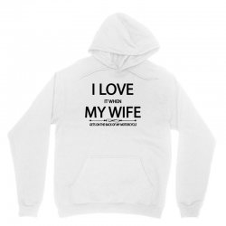 I Love  It When My Wife Gets On The Back Of My Motorcycle Unisex Hoodie | Artistshot