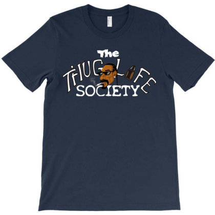 Funny The Thiug Life Society T-shirt Designed By Coşkun