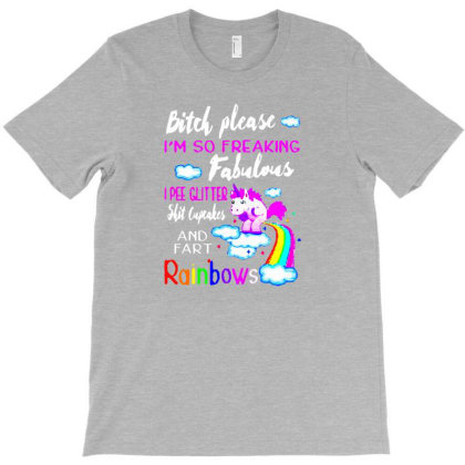 Bitch Please I'm  So Freaking Fabulous T-shirt Designed By Lotus Fashion Realm
