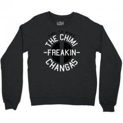chimi freakin changas Crewneck Sweatshirt | Artistshot
