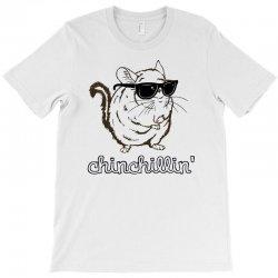 chinchillin T-Shirt | Artistshot