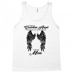 i have a guardian angel in heaven i call her mom (2) Tank Top | Artistshot