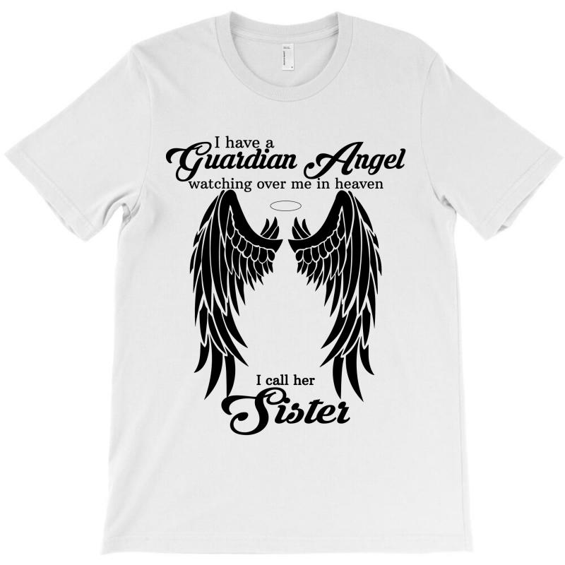 I Have A Guardian Angel In Heaven I Call Her Sister T-shirt | Artistshot