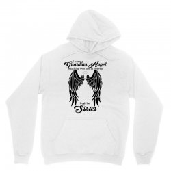 i have a guardian angel in heaven i call her sister Unisex Hoodie | Artistshot