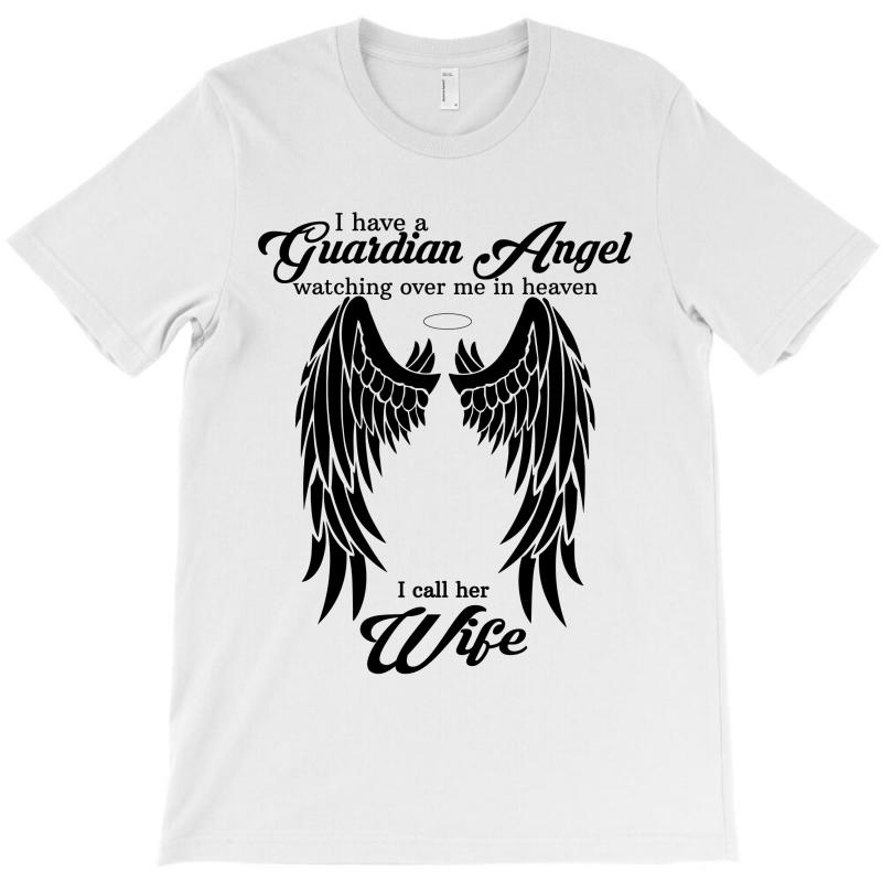 I Have A Guardian Angel In Heaven I Call Her Wife T-shirt | Artistshot